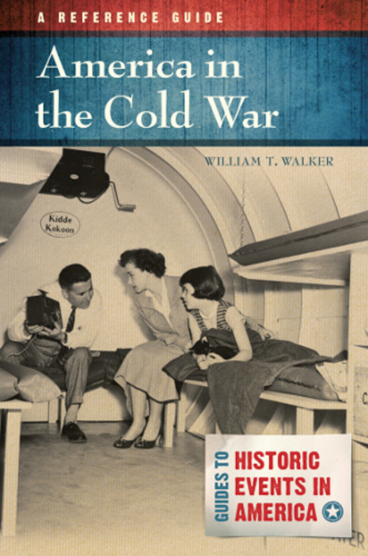 America in the Cold War: A Reference Guide - 9781610692076