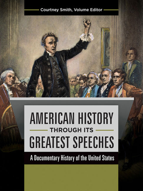 American History through Its Greatest Speeches: A Documentary History of the United States - 9781610699709
