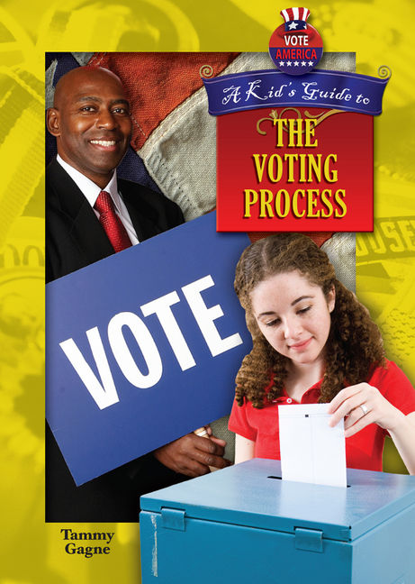 A Kid's Guide to the Voting Process - 9781612283364