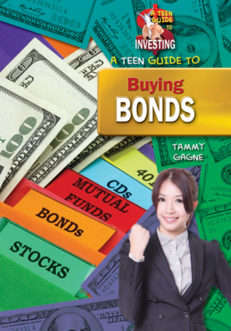 A Teen Guide to Buying Bonds - 9781612284866