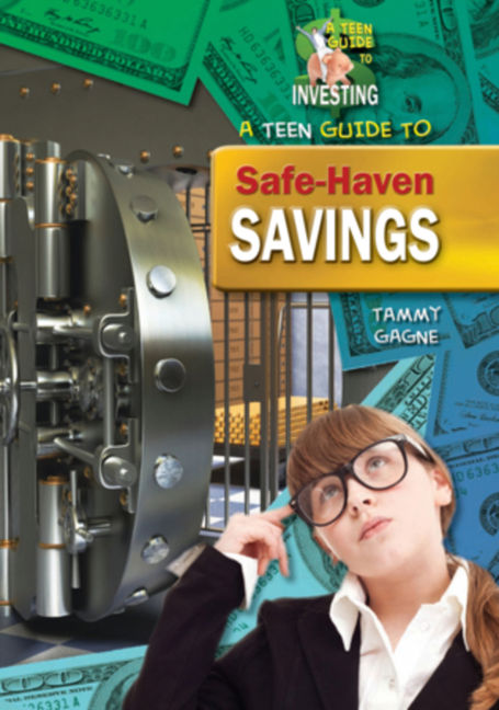 A Teen Guide to Safe-Haven Savings - 9781612284903