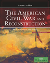 America at War: The American Civil War and Reconstruction: People, Politics, and Power - 9781615300457