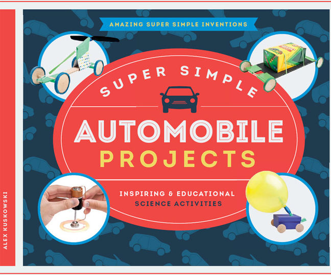 Amazing Super Simple Inventions: Super Simple Automobile Projects: Inspiring & Educational Science Activities - 9781629696638