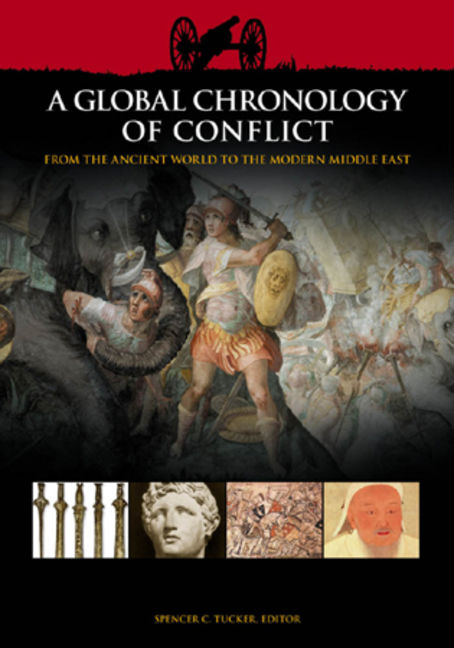 A Global Chronology of Conflict: From the Ancient World to the Modern Middle East - 9781851096725