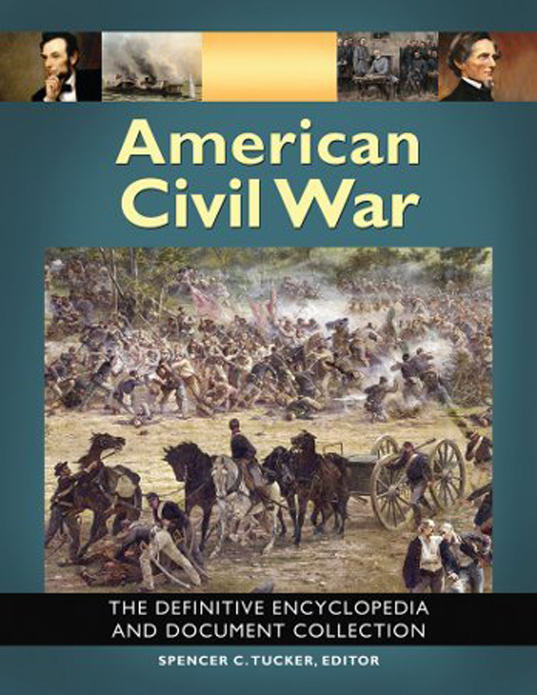 American Civil War: The Definitive Encyclopedia and Document Collection - 9781851096824