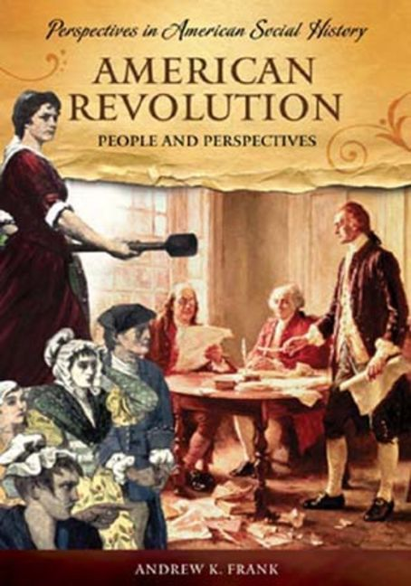 American Revolution: People and Perspectives - 9781851097081