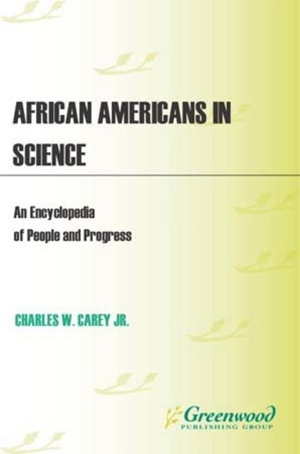 African Americans in Science: An Encyclopedia of People and Progress - 9781851099993
