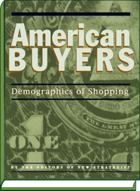 American Buyers: Demographics of Shopping - 9781935114956