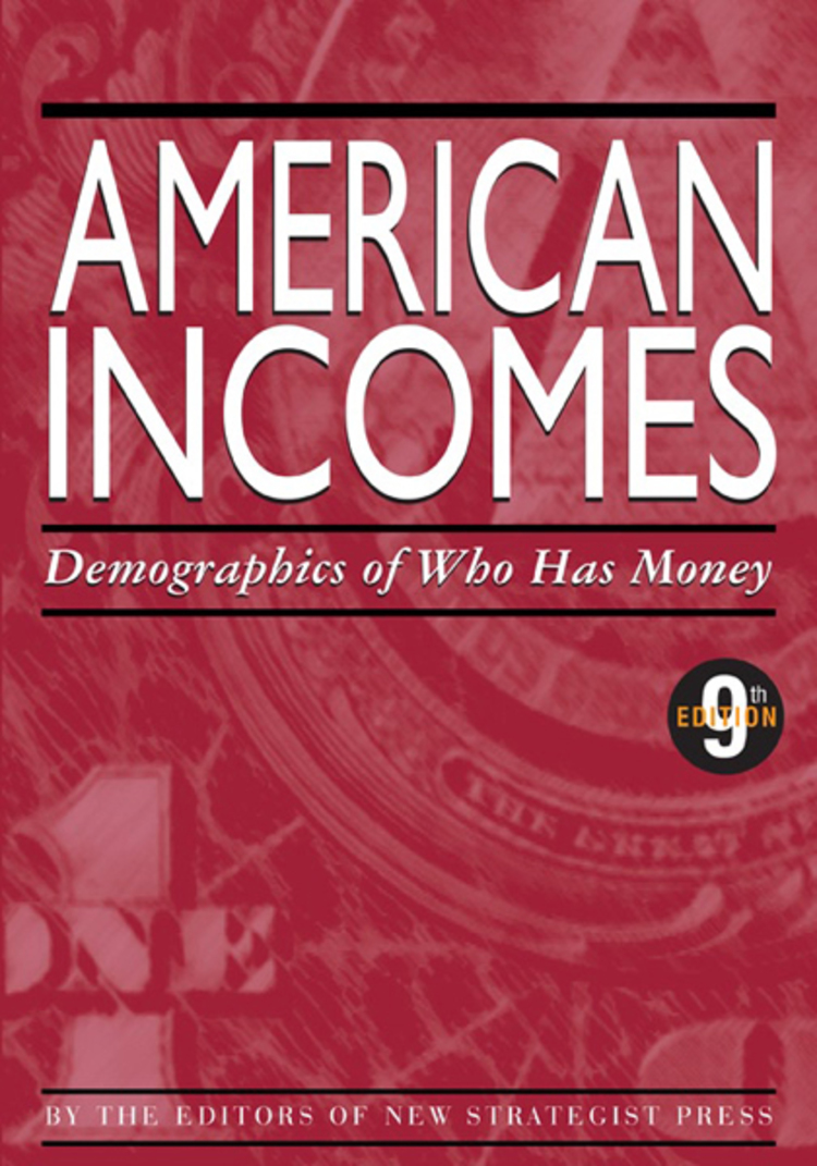 American Money: American Incomes: Demographics of Who Has Money - 9781940308326