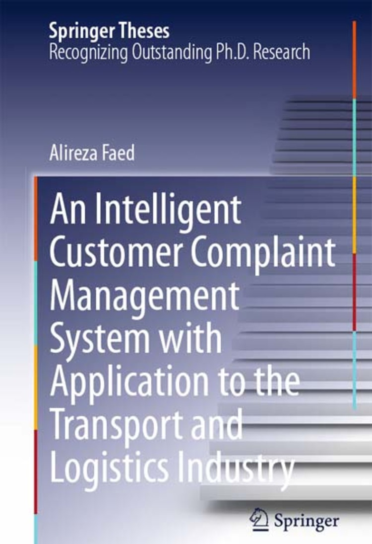 An Intelligent Customer Complaint Management System with Application to the Transport and Logistics Industry - 9783319003245
