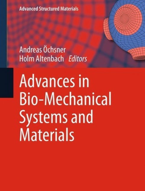 Advances in Bio-Mechanical Systems and Materials - 9783319004792