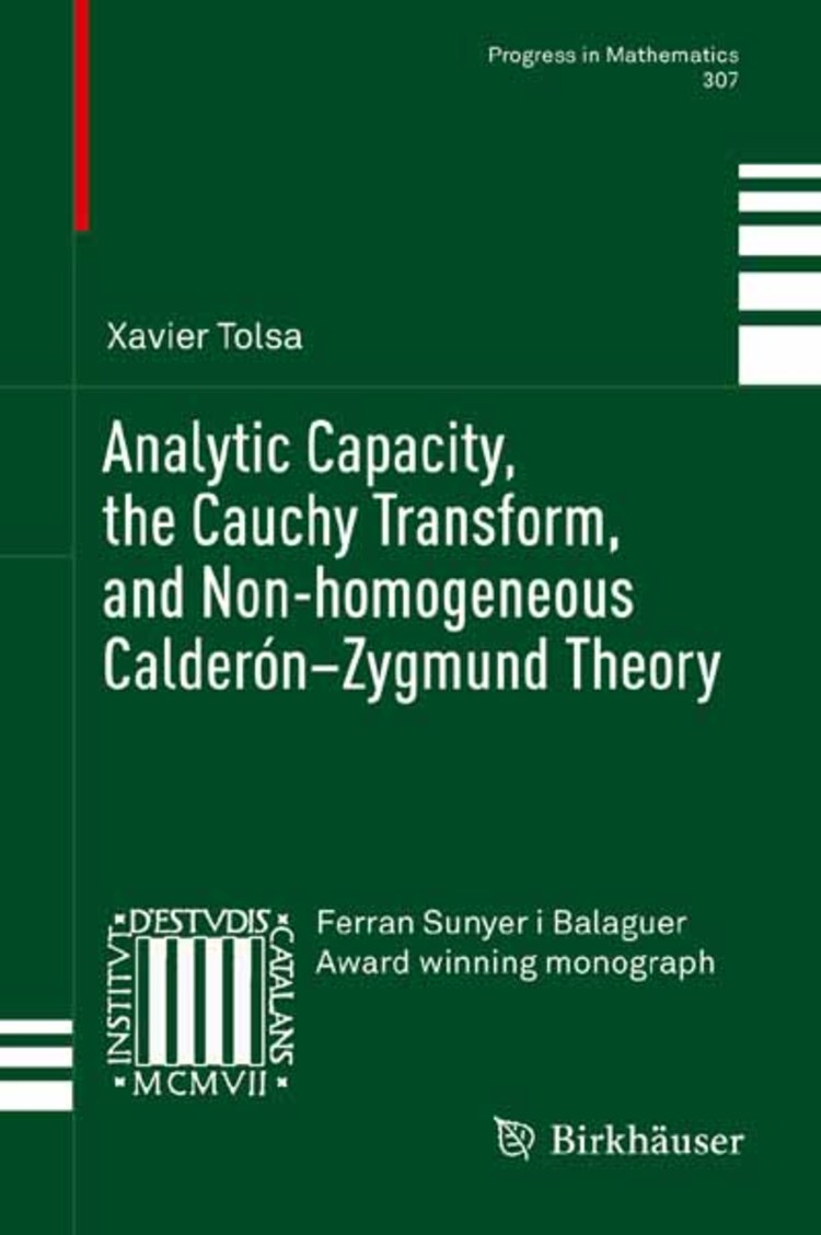 Analytic Capacity, the Cauchy Transform, and Non-homogeneous Calderón–Zygmund Theory - 9783319005966
