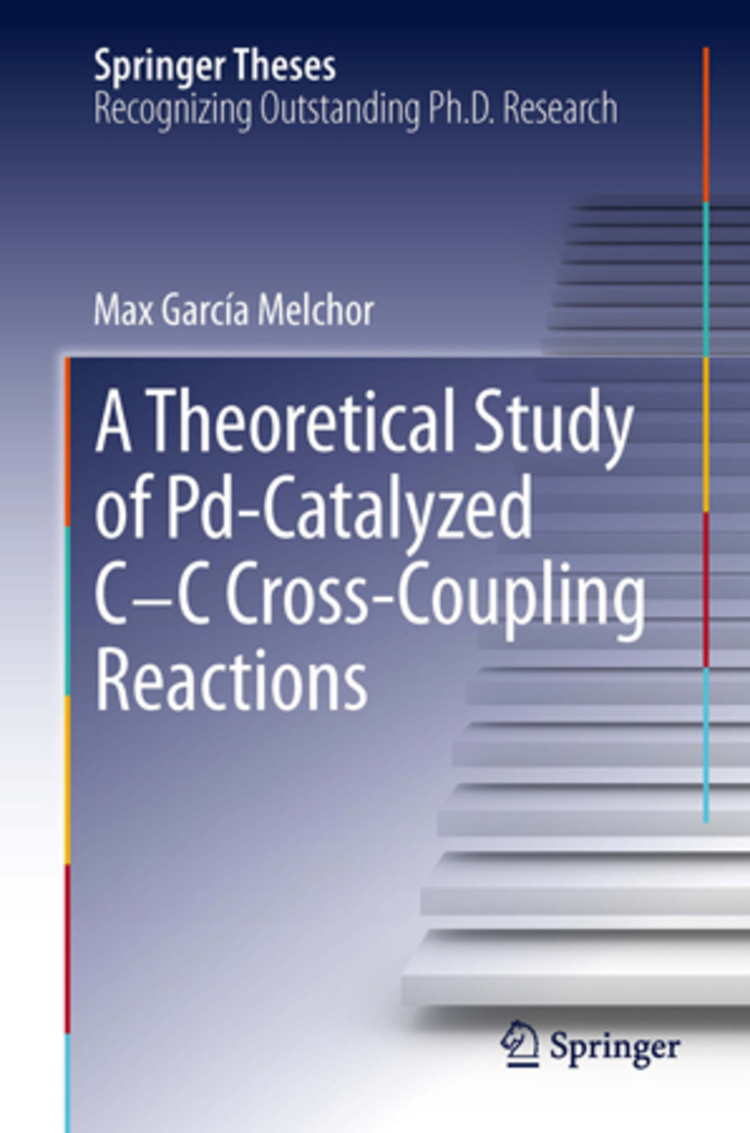 A Theoretical Study of Pd-Catalyzed C-C Cross-Coupling Reactions - 9783319014906