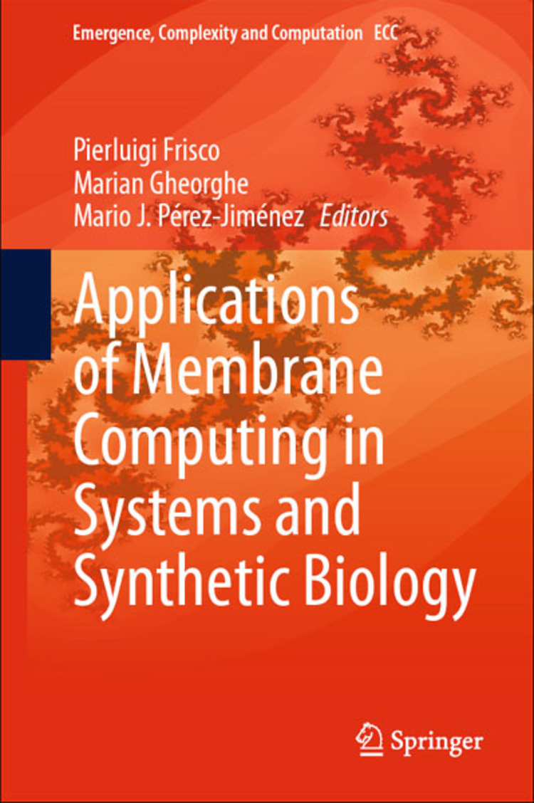 Applications of Membrane Computing in Systems and Synthetic Biology - 9783319031910
