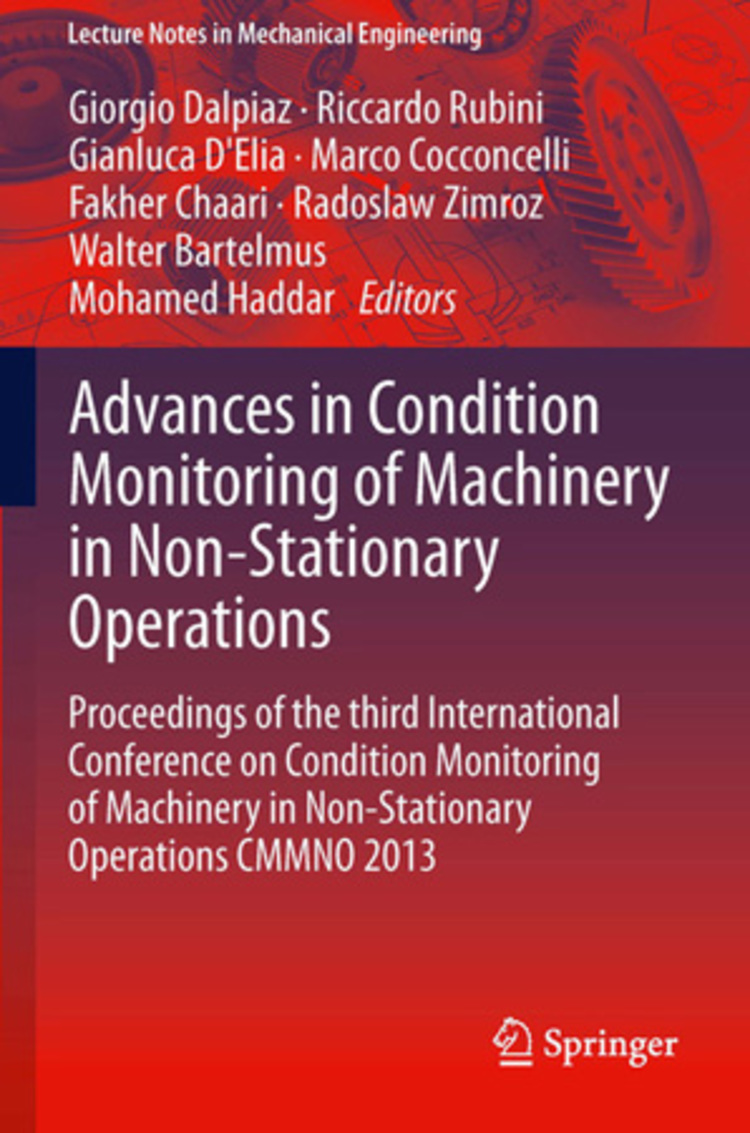 Advances in Condition Monitoring of Machinery in Non-Stationary Operations - 9783642393488