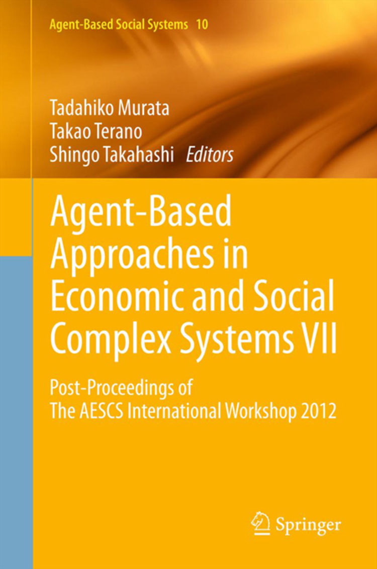 Agent-Based Approaches in Economic and Social Complex Systems VII - 9784431542797