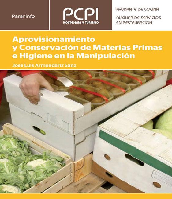 Aprovisionamiento Y Conservación De Materias Primas E Higiene En La Manipulación - 9788428336741