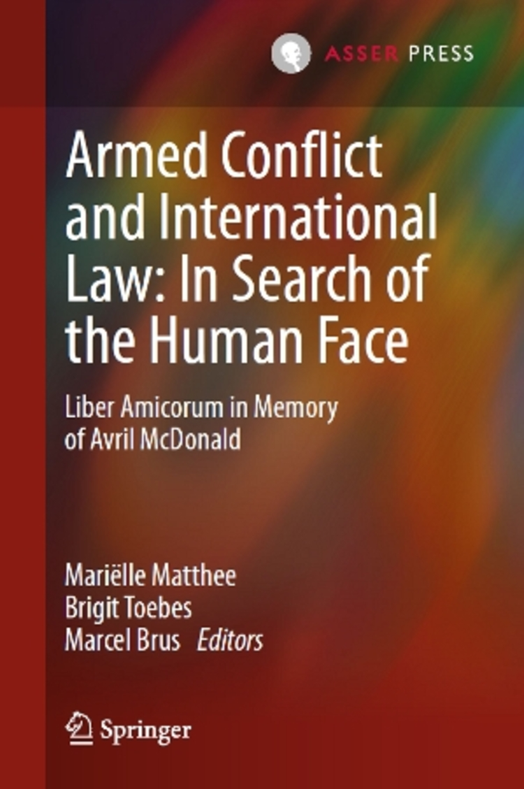 Armed Conflict and International Law: In Search of the Human Face - 9789067049184