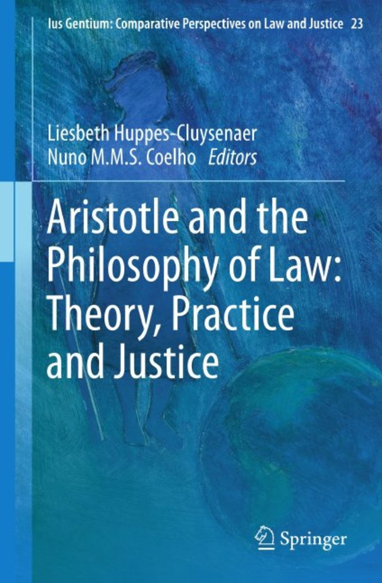 Aristotle and The Philosophy of Law: Theory, Practice and Justice - 9789400760318