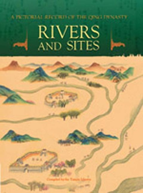 A Pictorial Record of the Qing Dynasty: Rivers and Sites (eBook) - 9789814253741