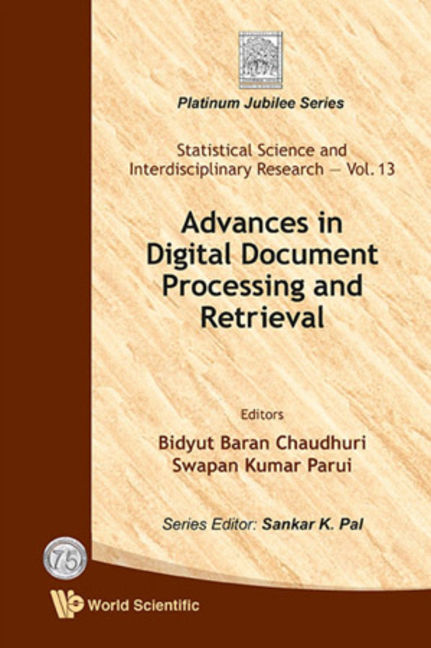 Advances In Digital Document Processing And Retrieval - 9789814368711