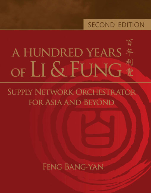 A Hundred Years of Li & Fung: Supply Network Orchestrator for Asia and Beyond (eBook) - 9789814392228