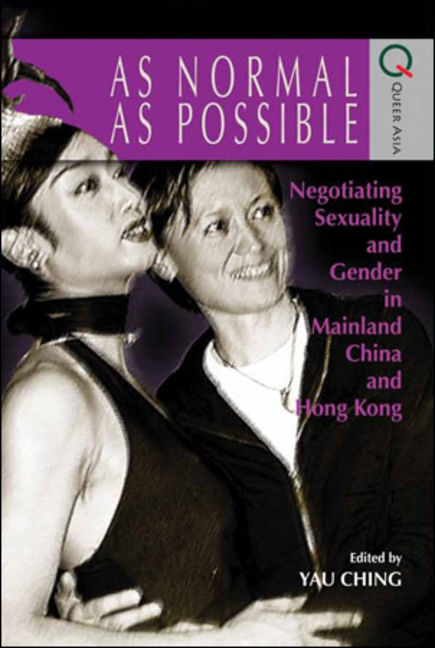 As Normal as Possible: Negotiating Sexuality and Gender in Mainland China and Hong Kong - 9789882205727