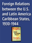 Foreign Relations between the U.S. and  Latin America and the Caribbean States, 1930-1944 - 15896972