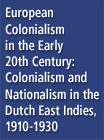 European Colonialism in the Early 20th Century: Colonialism and Nationalism in the Dutch East Indies, 1910-1930 - 15954656