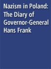 Nazism in Poland: The Diary of Governor-General Hans Frank - 16104871