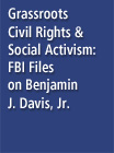 Grassroots Civil Rights & Social Activism: FBI Files on Benjamin J. Davis, Jr - 16141094