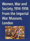 Women, War and Society, 1914-1918: From the Imperial War Museum, London - 226247