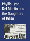 Phyllis Lyon, Del Martin and the Daughters of Bilitis - 254333