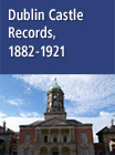Dublin Castle Records, 1798-1926 - 261243