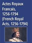 Actes Royaux Francais, 1256-1794 (French Royal Acts, 1256-1794) - 263787