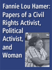 Fanny Lou Hamer: Papers of a Civil Rights Activist, Political Activist, and Woman - 272052