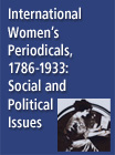 International Women's Periodicals, 1786-1933: Social and Political Issues - 272054