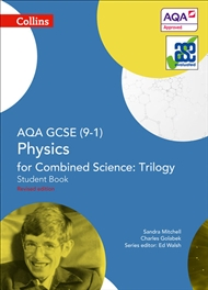 GCSE Science (9 – 1) – AQA GCSE Physics for Combined Science: Trilogy 9 – 1 Student Book - 9780008175061