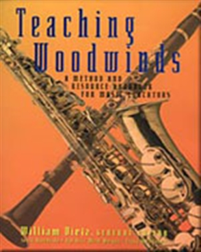 Teaching Woodwinds: A Method and Resource Handbook for Music Educators - 9780028645698
