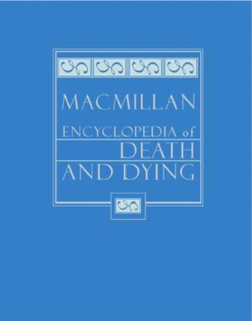 Macmillan Encyclopedia of Death and Dying - 9780028658810