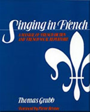 Singing in French: A Manual of French Diction and French Vocal Repertoire - 9780028707907
