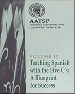 Teaching Spanish with the 5 C's: A Blueprint for Success: AATSP Professional Development Series Handbook Vol. II - 9780030775086