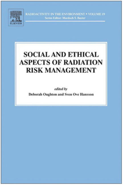 Social and Ethical Aspects of Radiation Risk Management - 9780080914299