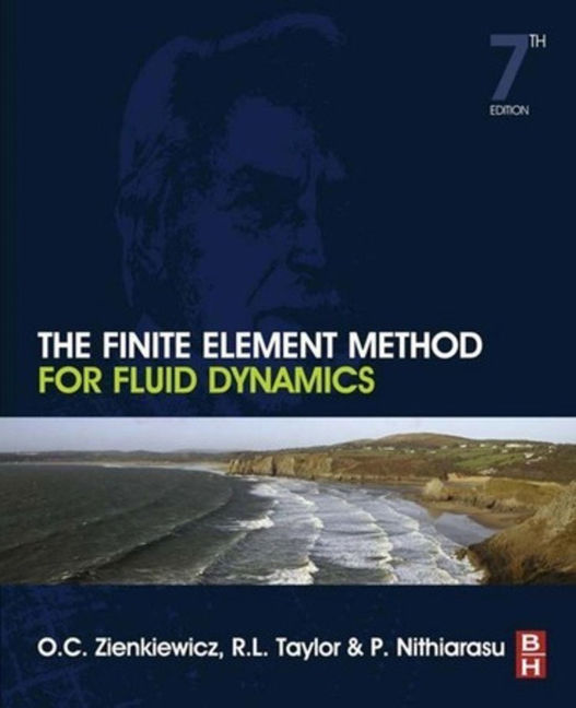 The Finite Element Method for Fluid Dynamics - 9780080951379