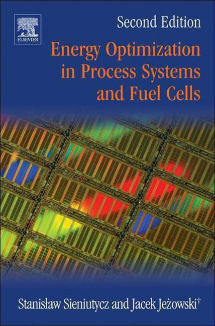 Energy Optimization in Process Systems and Fuel Cells - 9780080982274