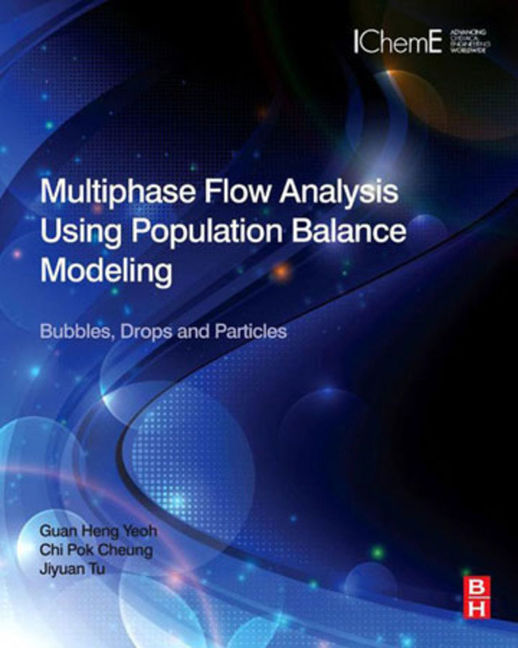 Multiphase Flow Analysis Using Population Balance Modeling - 9780080982335