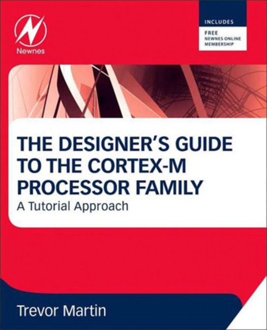The Designer's Guide to the  Cortex-M Processor Family - 9780080982991