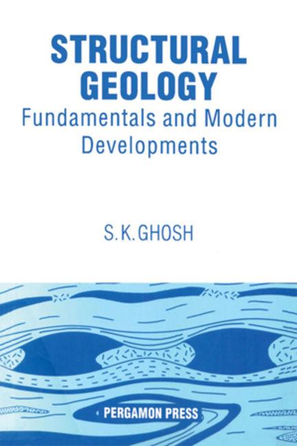 Structural Geology: Fundamentals and Modern Developments - 9780080983998