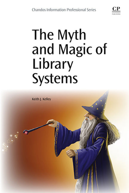 The Myth and Magic of Library Systems - 9780081000878