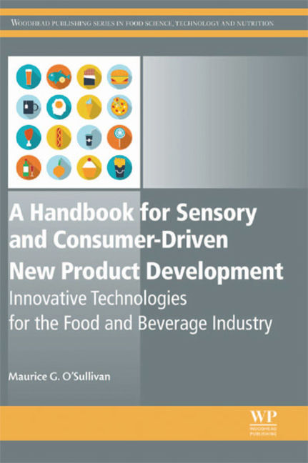 A Handbook for Sensory and Consumer-Driven New Product Development: Innovative Technologies for the Food and Beverage Industry - 9780081003572